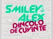 """Descopera-i pe Smiley si Alex Velea """"Dincolo de cuvinte"""""""