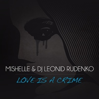 "Mishelle lanseaza un nou single – ""Love is a crime"""