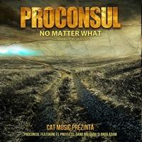 """Proconsul lanseaza albumul """"No Matter What"""""""