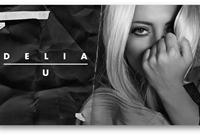 "Delia lanseaza single-ul  ""U (Fighting With My Ghosts)"""