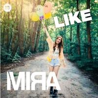 """Mira a lansat single-ul """"Like"""""""