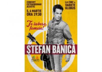 Stefan Banica, cadou muzical de Ziua Femeii