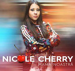"Nicole Cherry lanseaza piesa ""Mama Noastra"""
