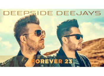 """Forever 23"", un nou single marca Deepside Deejays"