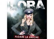Floare la ureche…pentru Lora
