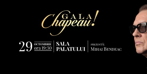 Gala Chapeau, un spectacol in premiera