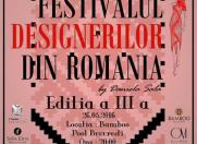 Festivalul Designerilor din Romania, ajuns la a III-a editie