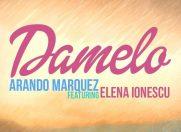 """Arando Marquez lanseaza piesa """"Damelo"""", alaturi de Elena Ionescu"""