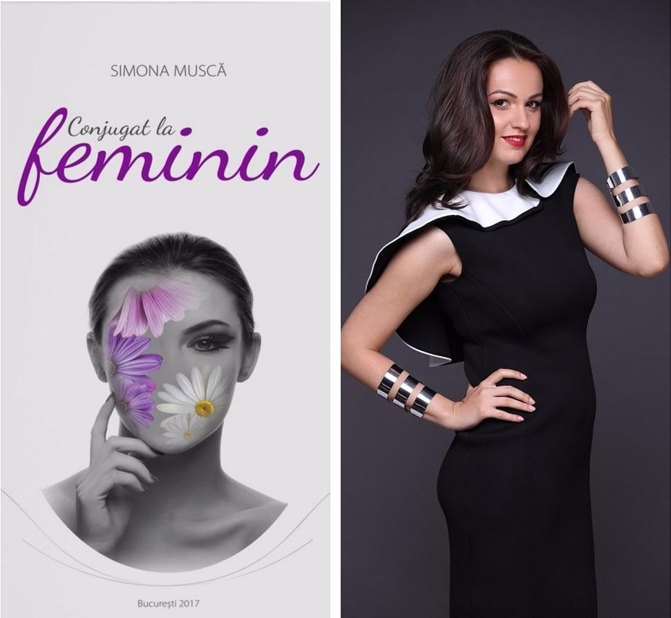 """Simona Musca, autoarea cartii """"Conjugat la feminin"""", despre femeile care pot muta si muntii din loc"""