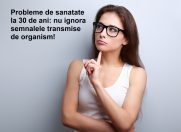 Probleme de sanatate la 30 de ani: nu ignora semnalele transmise de organism!