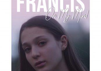 """""""On My Mind"""" – debutul muzical al lui Francis"""